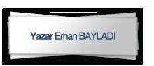 Yazar Erhan Bayladi